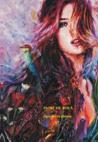 Ligia-Dalila Ginea - Flori de roua
