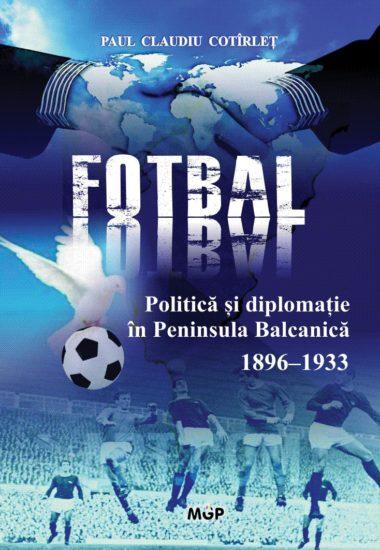 Politică, fotbal și diplomație în Peninsula Balcanică