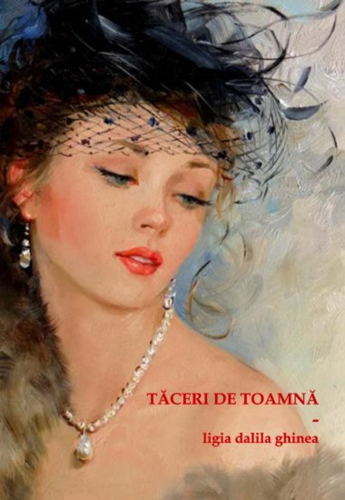 LIGIA GHINEA - TACERI DE TOAMNA