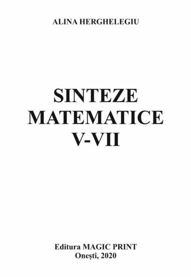 COPERTA Sinteze Matematice V-VII - Alina Herghelegiu