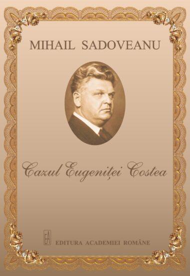 Cazul Eugenitei Costea - M Sadoveanu